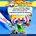 Geronimo Stilton: Books 7-9: Red Pizzas for a Blue Count, Attack of the Bandit Cats, and A Fabumouse Vacation for Geronimo (       UNABRIDGED) by Geronimo Stilton Narrated by Edward Herrmann