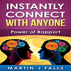 Instantly Connect with Anyone: Power of Rapport Audiobook