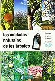 Los cuidados naturales de los árboles (Guías para la Fertilidad de la Tierra)
