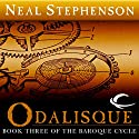 Odalisque: Book Three of The Baroque Cycle Audiobook by Neal Stephenson Narrated by Simon Prebble, Katherine Kellgren, Kevin Pariseau, Neal Stephenson