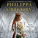 The White Princess: Cousins' War, Book 5 (       UNABRIDGED) by Philippa Gregory Narrated by Bianca Amato