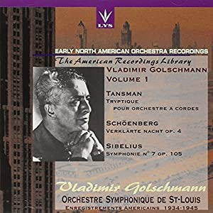 Early North American Orchestra Recordings: Volume 1 - Tansman: Tryptique / Schoenberg: Verklärte Nacht / Sibelius: Symphony No. 7