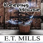 Keeping House | E.T. Mills