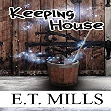 Keeping House (       UNABRIDGED) by E.T. Mills Narrated by Lana Lee