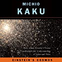 Einstein's Cosmos: How Albert Einstein's Vision Transformed Our Understanding of Space and Time: Great Discoveries Audiobook by Michio Kaku Narrated by Ray Porter