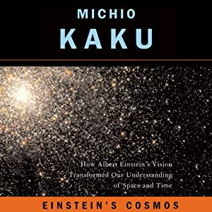 Einstein's Cosmos: How Albert Einstein's Vision Transformed Our Understanding of Space and Time: Great Discoveries | [Michio Kaku]
