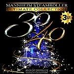 Mannheim Steamroller 30/40 .. 3 Disc Ultimate Edition