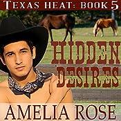 Hidden Desires: Texas Heat, Book 5 | Amelia Rose