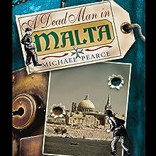 A Dead Man in Malta   Livre audio Auteur(s) : Michael Pearce Narrateur(s) : Clive Mantle