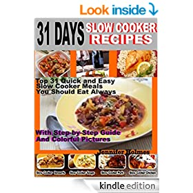 31 Days Slow Cooker Recipes: Top 31 Quick and Easy Slow Cooker Meal You Should Eat Always