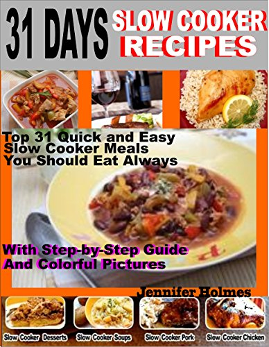31 Days Slow Cooker Recipes: Top 31 Quick And Easy Slow Cooker Meal You Should Eat Always back-155010