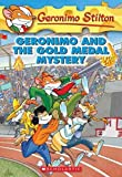 Geronimo and the Gold Medal Mystery (0545021332) by Geronimo Stilton