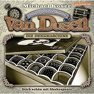 Stirb schön mit Shakespeare (Professor van Dusen 5) Hörspiel