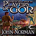 Players of Gor: Gorean Saga, Book 20 Audiobook by John Norman Narrated by Ralph Lister