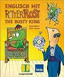 Langenscheidt Englisch mit Ritter Rost - The Rusty King - Bilderbuch mit Audio-CD: Die Lernsoftware zum spielerischen Englischlernen