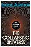 img - for The Collapsing Universe: The Story of the Black Holes book / textbook / text book