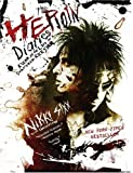 The Heroin Diaries: A Year in the Life of a Shattered Rock Star Nikki Sixx