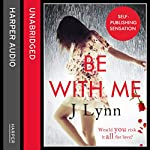 Be With Me (Wait for You, Book 2) | J. Lynn
