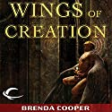 Wings of Creation: Silver Ship, Book 3 (       UNABRIDGED) by Brenda Cooper Narrated by Christopher Kipiniak, Lauren Fortgang