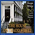The House On Tradd Street (       UNABRIDGED) by Karen White Narrated by Aimee Bruneau