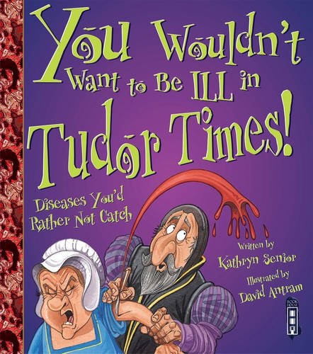 you-wouldnt-want-to-be-ill-in-tudor-times