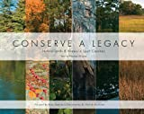 Conserve a Legacy: Natural Lands & Waters in South Carolina (0982116284) by Wyche, Thomas