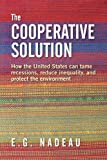 The Cooperative Solution: How the United States can tame recessions, reduce inequality, and protect the environment