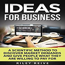 Ideas for Business Audiobook by Riley Reive Narrated by Kent Bates