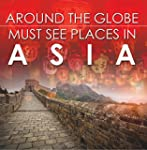 Around The Globe - Must See Places in...