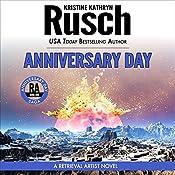 Anniversary Day: Anniversary Day Saga, Book 1 (Retrieval Artist Universe) | [Kristine Kathryn Rusch]