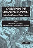img - for Children in the Urban Environment: Linking Social Policy And Clinical Practice by Norma Kolko Phillips (2006-08-01) book / textbook / text book