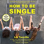 How to Be Single: A Novel | Liz Tuccillo