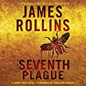 The Seventh Plague: A Sigma Force Novel, Book 12 Audiobook by James Rollins Narrated by To Be Announced