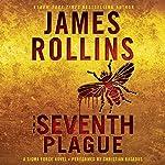 The Seventh Plague: A Sigma Force Novel, Book 12   James Rollins