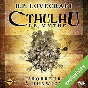 L'Horreur à Dunwich (Cthulhu - Le mythe) | Livre audio