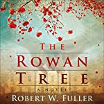The Rowan Tree: A Novel | Robert W. Fuller