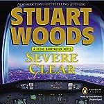 Severe Clear: A Stone Barrington Novel, Book 24 | Stuart Woods