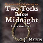 Two Tocks Before Midnight | C. J. Martin