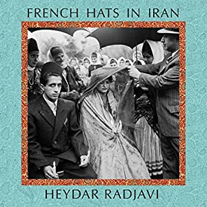 French Hats in Iran | [Heydar Radjavi]