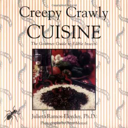 Creepy Crawly Cuisine: The Gourmet Guide to Edible Insects PDF