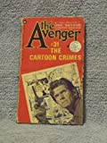 The Cartoon Crimes (The Avenger #31) (0446757691) by Kenneth Robeson