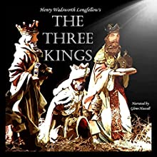 The Three Kings (       UNABRIDGED) by Henry Wadsworth Longfellow Narrated by Glenn Hascall