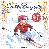 La Fee Baguette Fait du Ski - De 3 à 7 ans