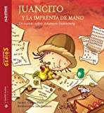 Juancito Y La Imprenta De Mano/ Johnny And the Hand Press (Spanish Edition) (9502411366) by Carlos Pinto