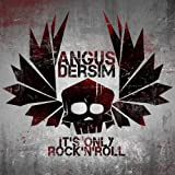 It's only Rock 'n' Roll Angus Dersim