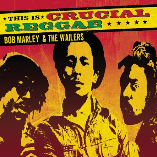 Bob Marley - This Is Crucial Reggae: Bob Marley and the Wailers - Zortam Music