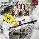 Bara betydelsefulla dör [Only the Good Die] Audiobook by Varg Gyllander Narrated by Magnus Roosman