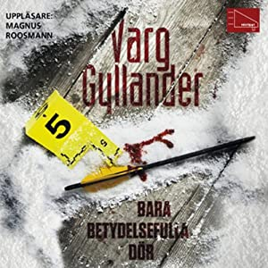 Bara betydelsefulla dör [Only the Good Die] Audiobook