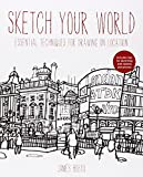 Sketch Your World: Drawing techniques for great results on the go