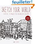 Sketch Your World: Drawing techniques...